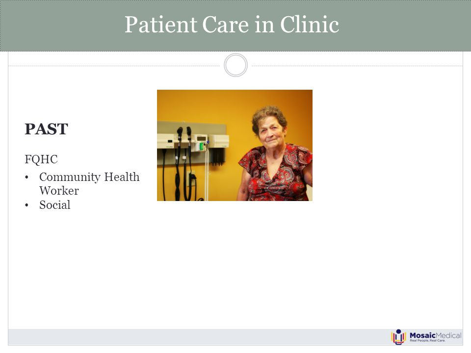 Patient Care in Clinic PAST FQHC Community Health Worker Social