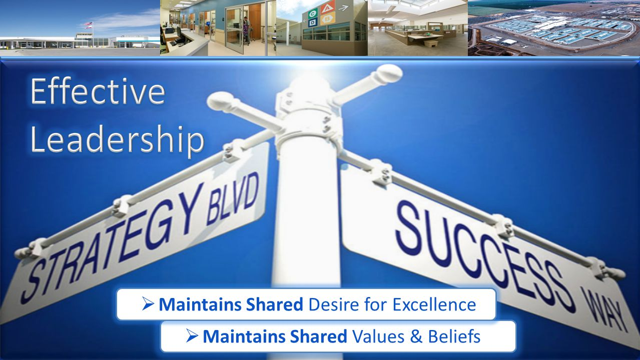 Maintains Shared Values & Beliefs Maintains Shared Desire for Excellence