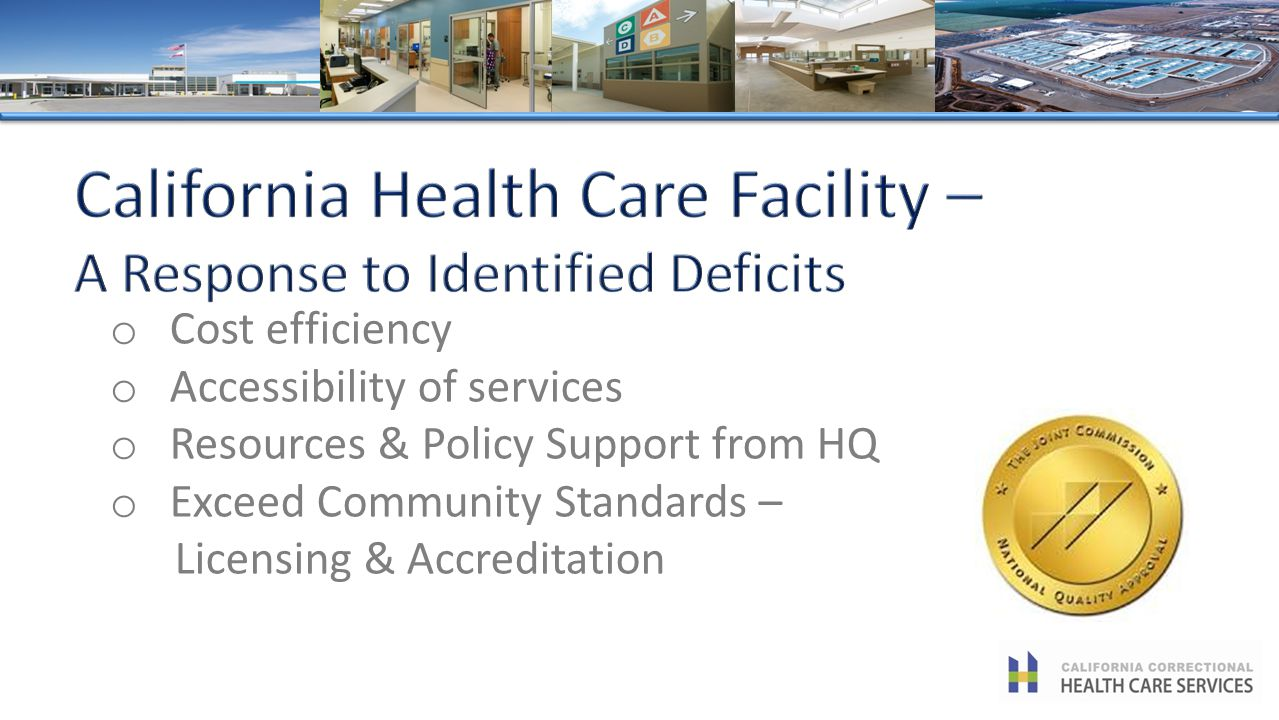 o Cost efficiency o Accessibility of services o Resources & Policy Support from HQ o Exceed Community Standards – Licensing & Accreditation