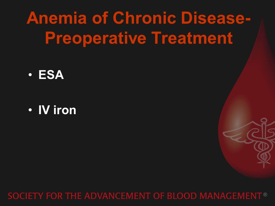 Anemia of Chronic Disease- Preoperative Treatment ESA IV iron