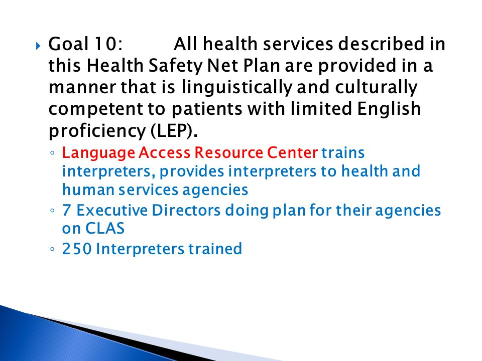 Goal 10: All health services described in this Health Safety Net Plan are provided in a manner that is linguistically and culturally competent to pati