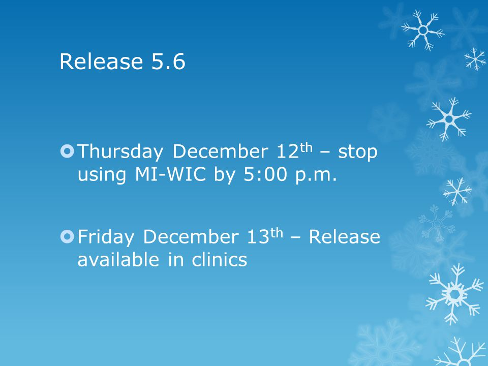 2014 MI-WIC Release Dates April 10/11 August 14/15 December 11/12 WC E-Notice sent Letter sent to Health Officers