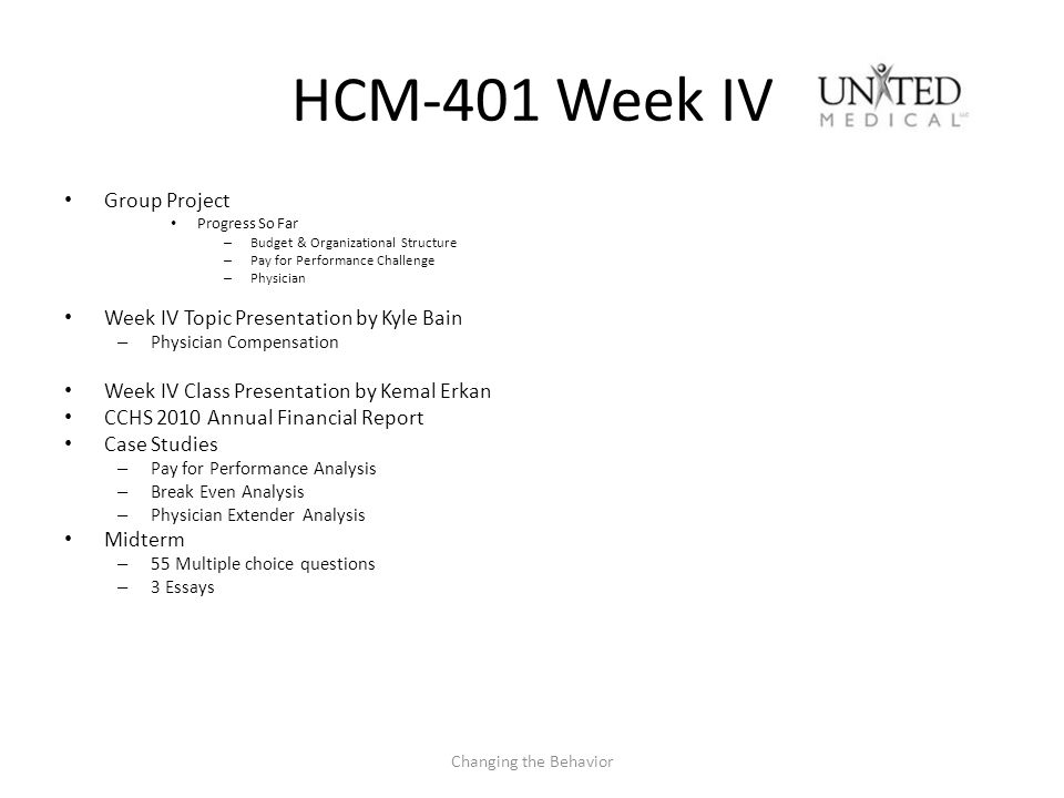 HCM-401 Week IV Group Project Progress So Far – Budget & Organizational Structure – Pay for Performance Challenge – Physician Week IV Topic Presentati