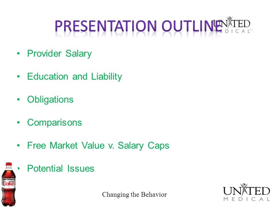 Provider Salary Education and Liability Obligations Comparisons Free Market Value v. Salary Caps Potential Issues Changing the Behavior