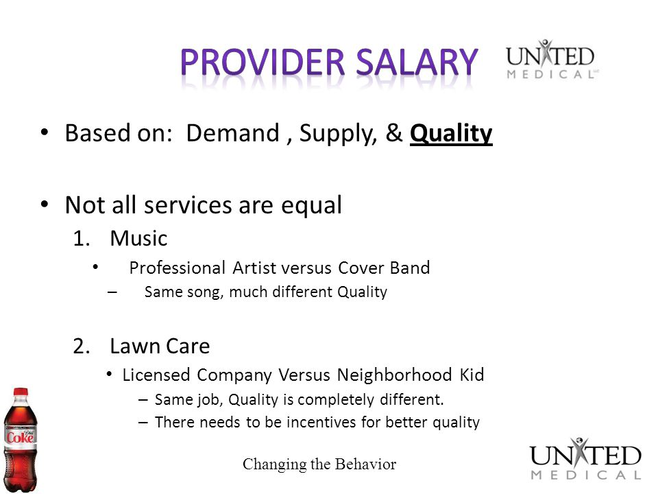 Based on: Demand, Supply, & Quality Not all services are equal 1.Music Professional Artist versus Cover Band – Same song, much different Quality 2.Law