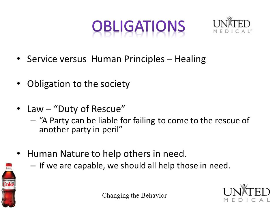 Service versus Human Principles – Healing Obligation to the society Law – Duty of Rescue – A Party can be liable for failing to come to the rescue of