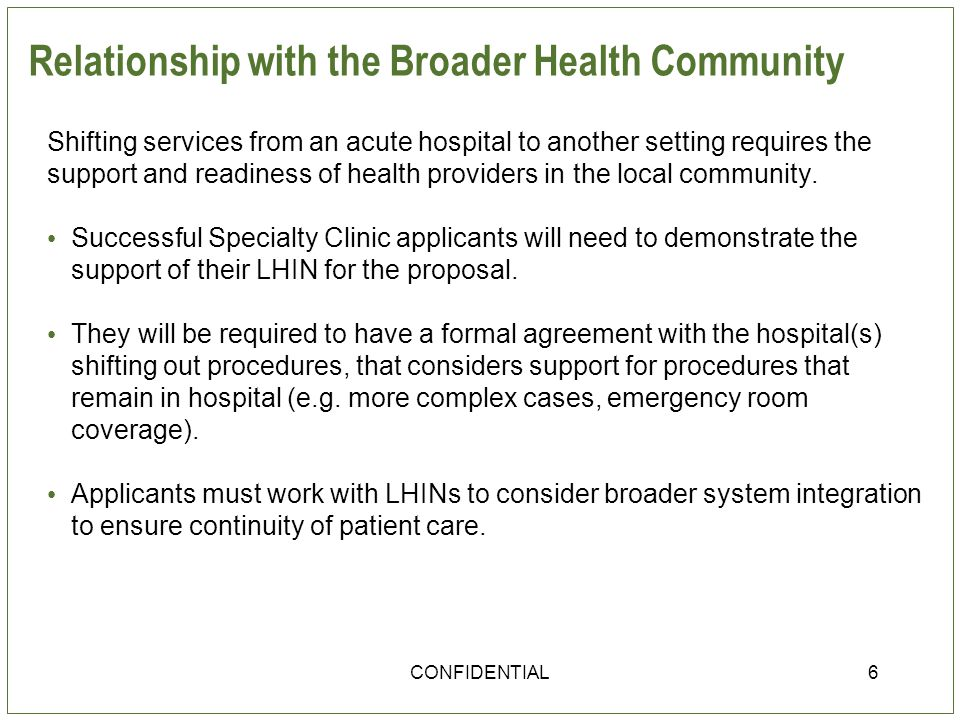 Relationship with the Broader Health Community Shifting services from an acute hospital to another setting requires the support and readiness of health providers in the local community.