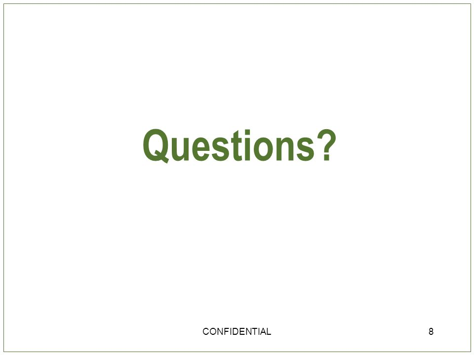 Questions CONFIDENTIAL8