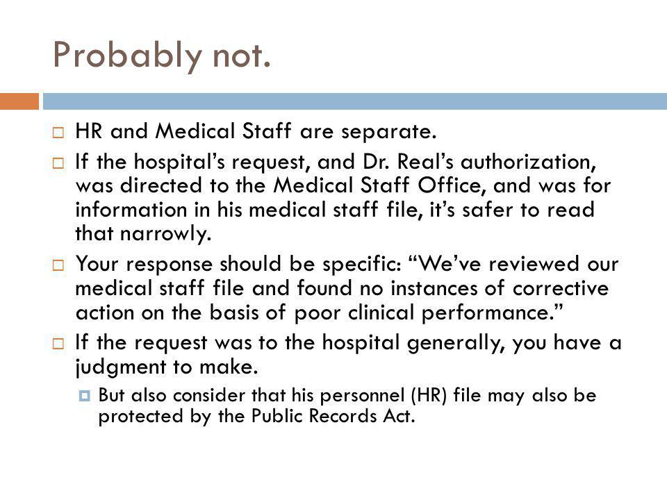 Probably not. HR and Medical Staff are separate. If the hospitals request, and Dr.
