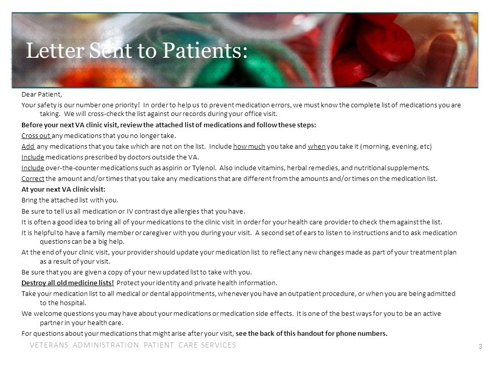 VETERANS ADMINISTRATION PATIENT CARE SERVICES Advantages of PACT for Medication Reconciliation PSA reminds patients to prepare an updated medication list for visits which improves efficiency Improved accuracy of medication list due to repetition by multiple teamlet members RN and LPN help reconcile med lists over phone during routine follow-ups and hospital discharge follow-ups which helps us to prevent medication errors in between face to face visits 4
