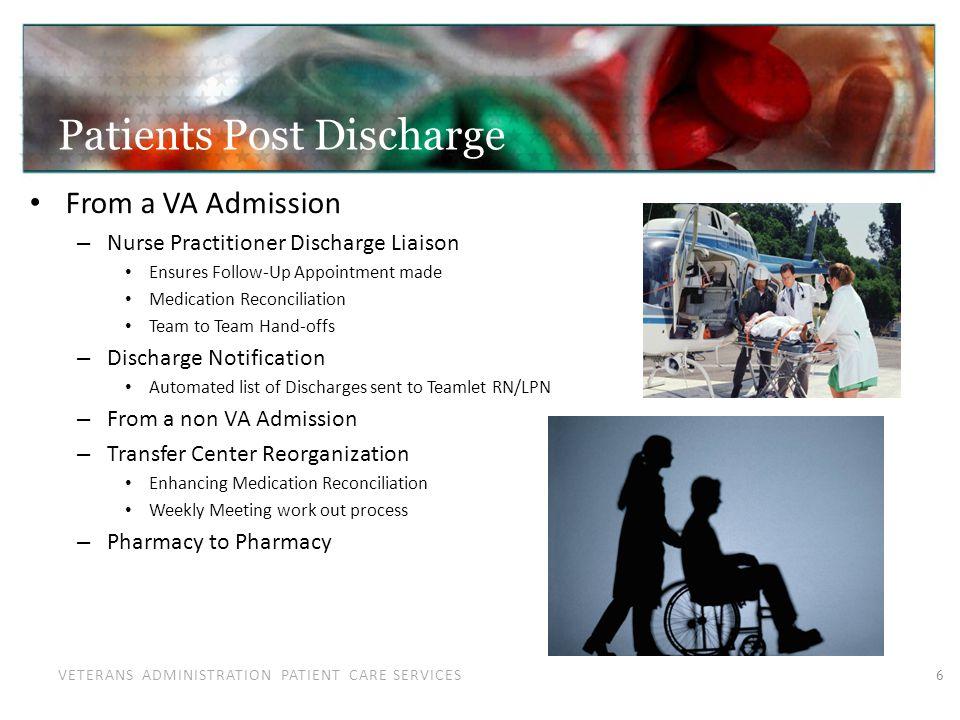 VETERANS ADMINISTRATION PATIENT CARE SERVICES Patients Post Discharge From a VA Admission – Nurse Practitioner Discharge Liaison Ensures Follow-Up App