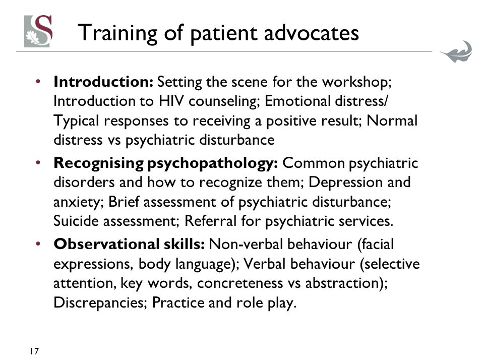 Training of patient advocates Introduction: Setting the scene for the workshop; Introduction to HIV counseling; Emotional distress/ Typical responses