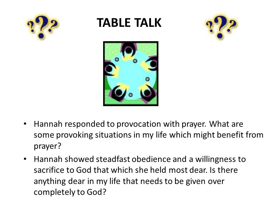 Hannah responded to provocation with prayer.