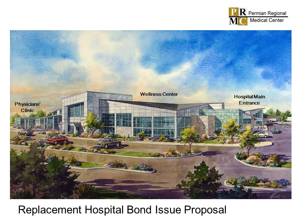 Physicians Clinic Wellness Center Hospital Main Entrance Replacement Hospital Bond Issue Proposal