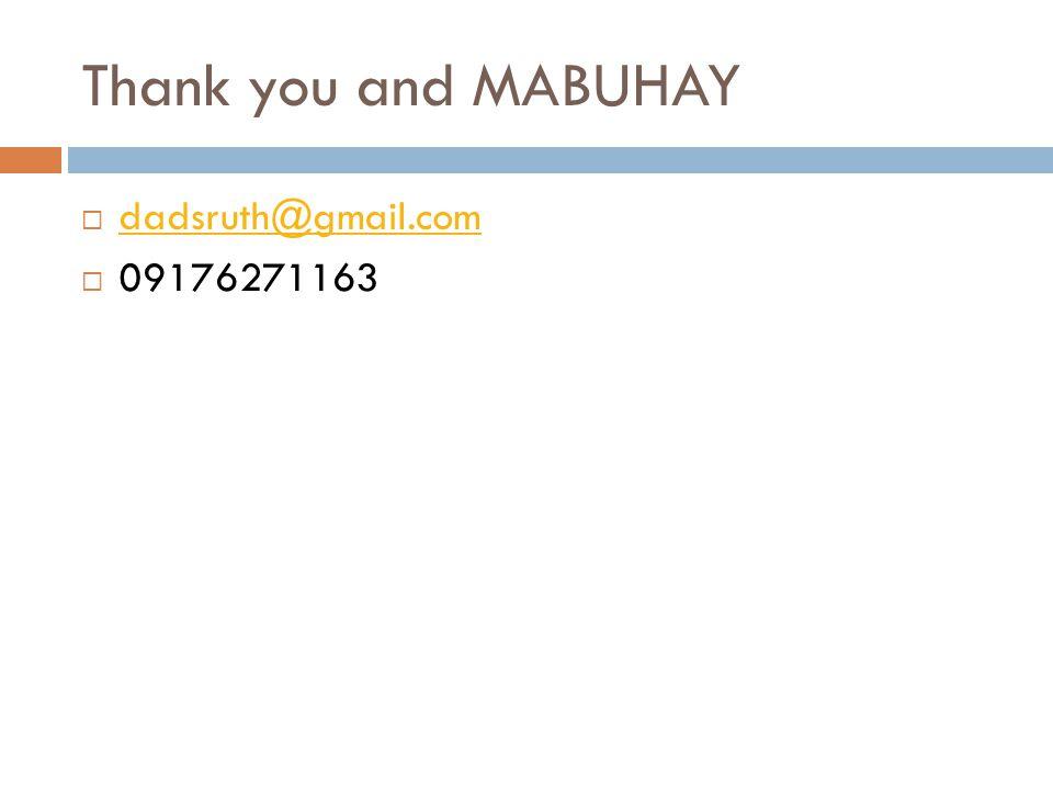 Thank you and MABUHAY dadsruth@gmail.com 09176271163