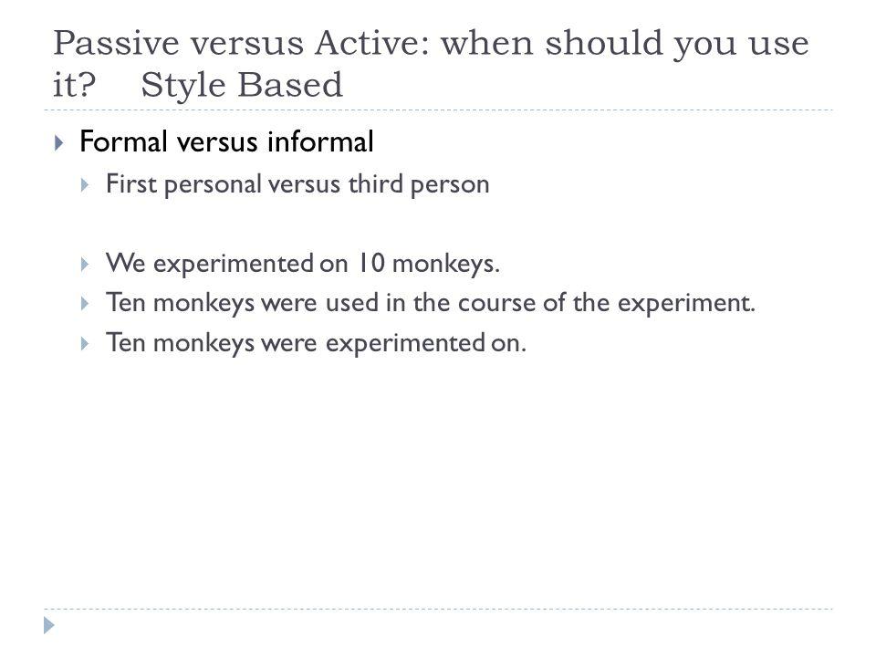 Passive versus Active: when should you use it.