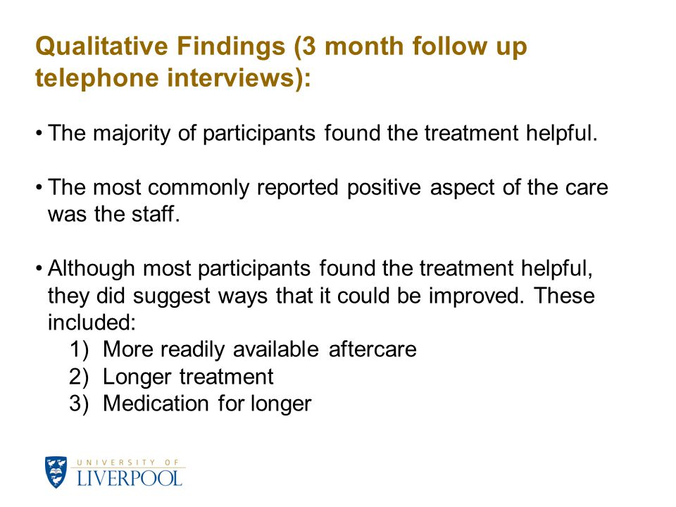 Qualitative Findings (3 month follow up telephone interviews): The majority of participants found the treatment helpful.