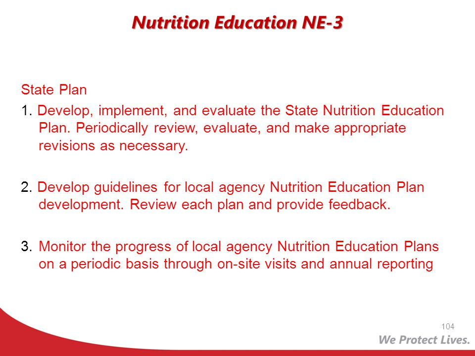 State Plan 1. Develop, implement, and evaluate the State Nutrition Education Plan. Periodically review, evaluate, and make appropriate revisions as ne