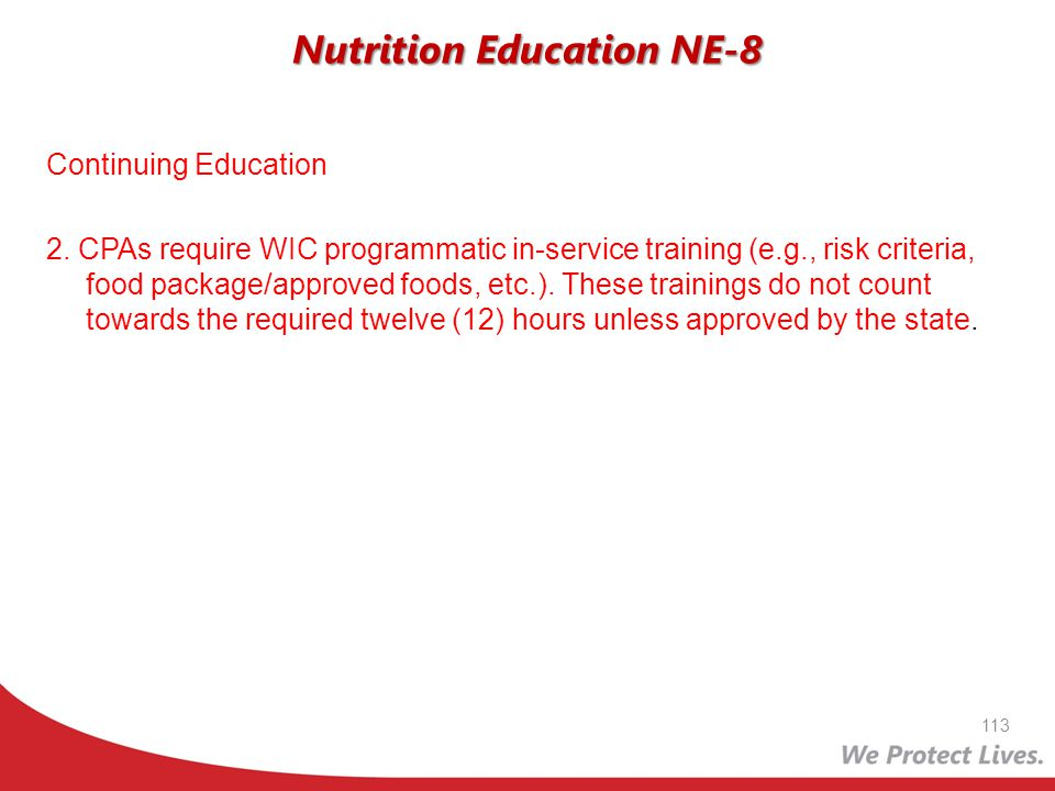 Continuing Education 2. CPAs require WIC programmatic in-service training (e.g., risk criteria, food package/approved foods, etc.). These trainings do