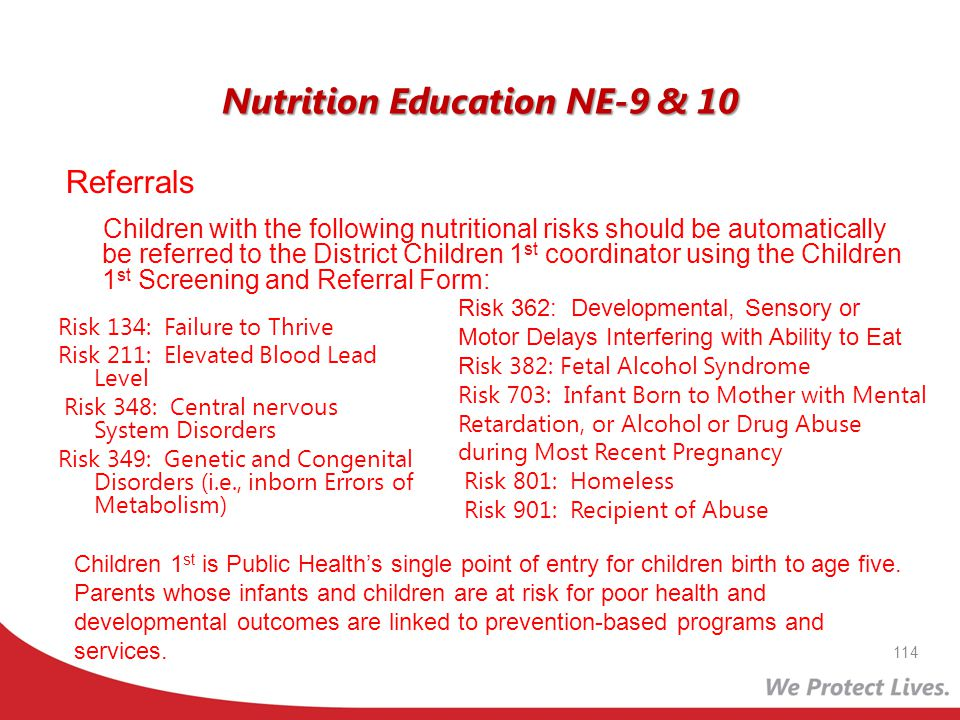Nutrition Education NE-9 & 10 Referrals Children with the following nutritional risks should be automatically be referred to the District Children 1 s