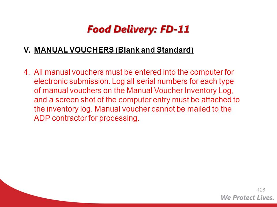 Food Delivery: FD-11 V.MANUAL VOUCHERS (Blank and Standard) 4. All manual vouchers must be entered into the computer for electronic submission. Log al