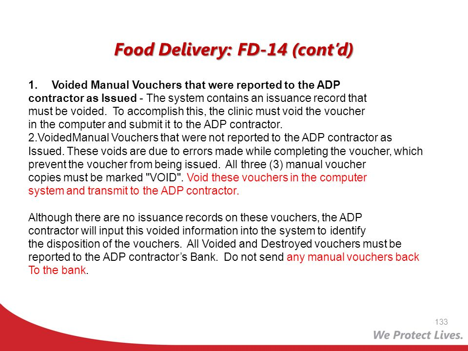 Food Delivery: FD-14 (contd) 1.Voided Manual Vouchers that were reported to the ADP contractor as Issued - The system contains an issuance record that