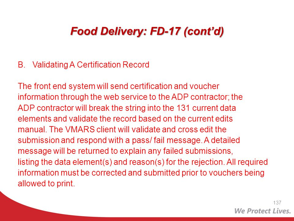 Food Delivery: FD-17 (contd) B.Validating A Certification Record The front end system will send certification and voucher information through the web