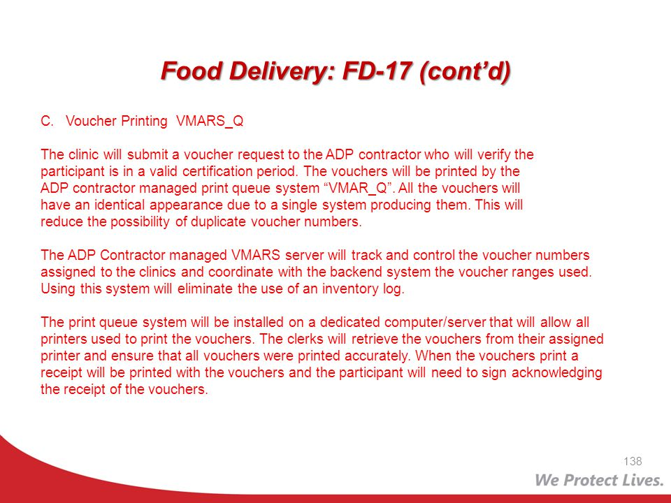 Food Delivery: FD-17 (contd) C.Voucher Printing VMARS_Q The clinic will submit a voucher request to the ADP contractor who will verify the participant