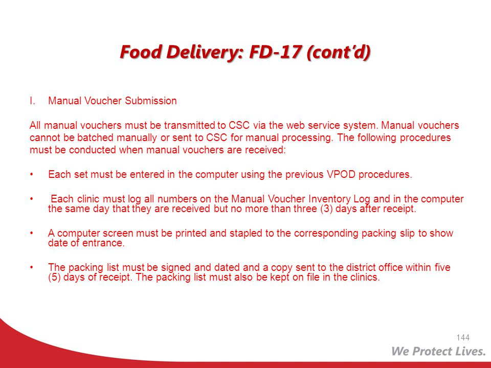 Food Delivery: FD-17 (contd) I.Manual Voucher Submission All manual vouchers must be transmitted to CSC via the web service system. Manual vouchers ca
