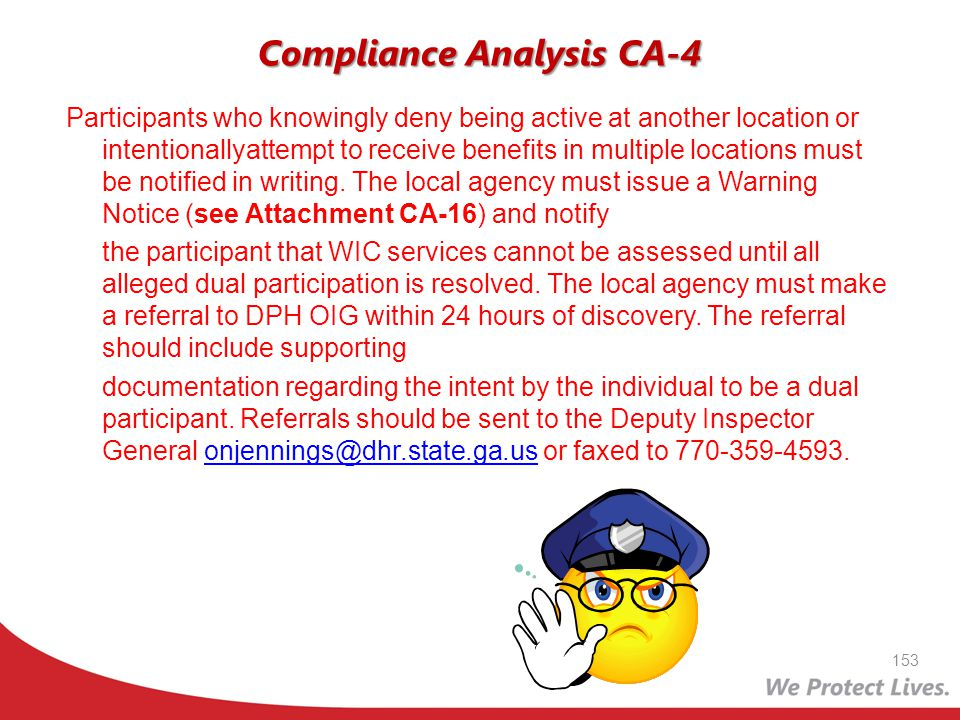Compliance Analysis CA-4 Participants who knowingly deny being active at another location or intentionallyattempt to receive benefits in multiple loca