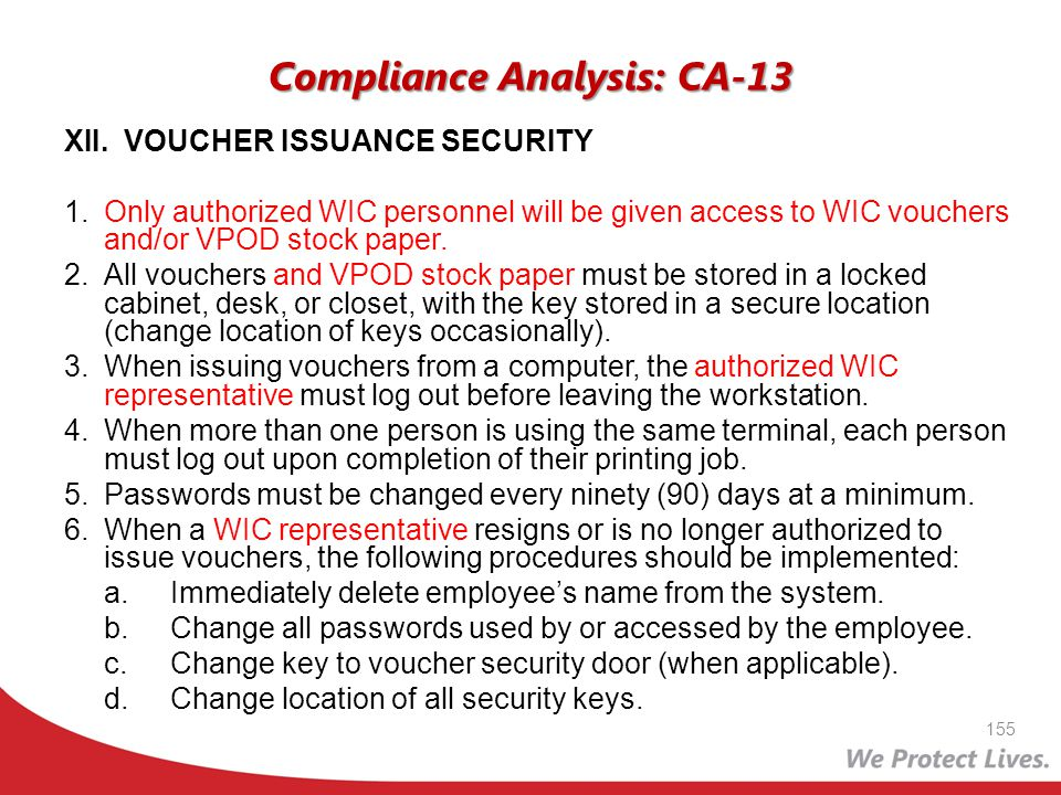 Compliance Analysis: CA-13 XII.VOUCHER ISSUANCE SECURITY 1.Only authorized WIC personnel will be given access to WIC vouchers and/or VPOD stock paper.