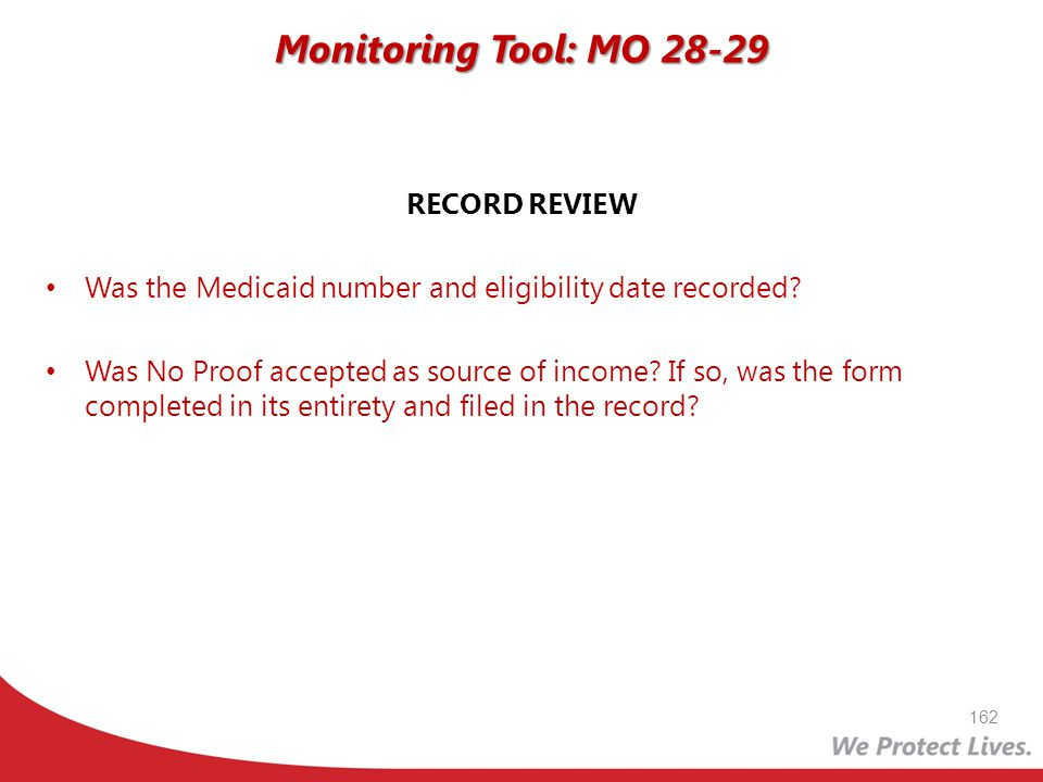 RECORD REVIEW Was the Medicaid number and eligibility date recorded? Was No Proof accepted as source of income? If so, was the form completed in its e