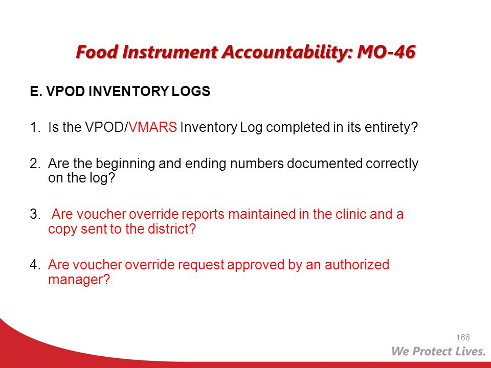 Food Instrument Accountability: MO-46 E. VPOD INVENTORY LOGS 1. Is the VPOD/VMARS Inventory Log completed in its entirety? 2. Are the beginning and en