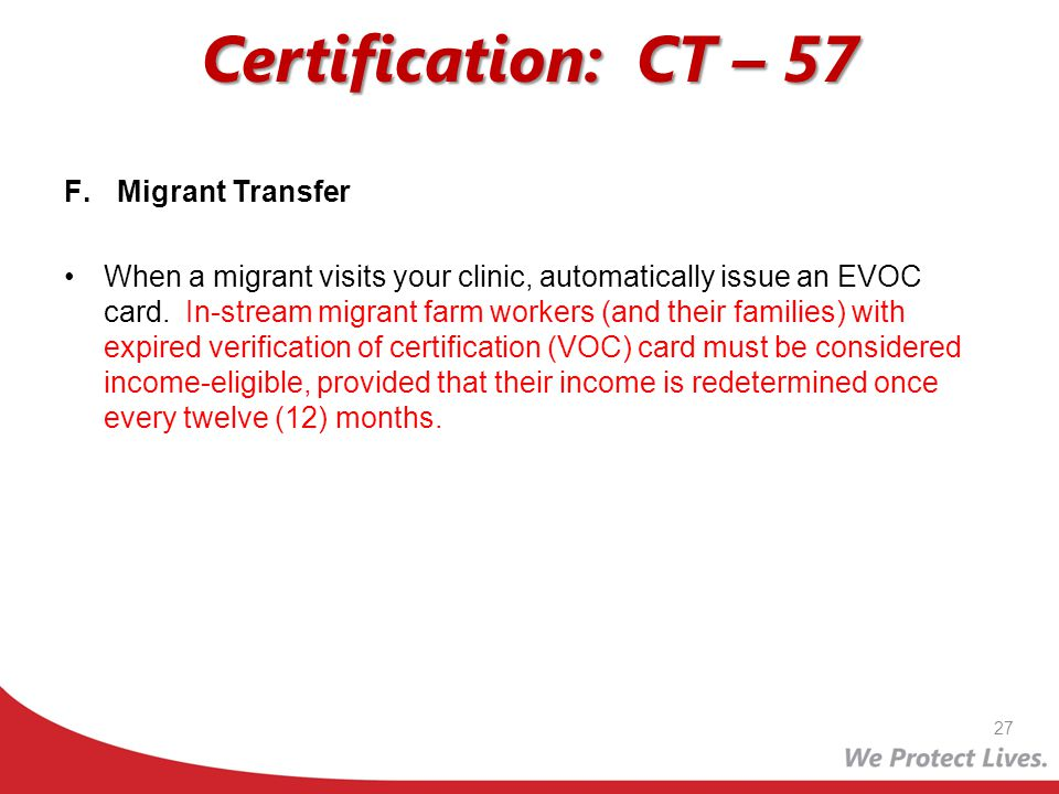 Certification: CT – 57 F.Migrant Transfer When a migrant visits your clinic, automatically issue an EVOC card. In-stream migrant farm workers (and the