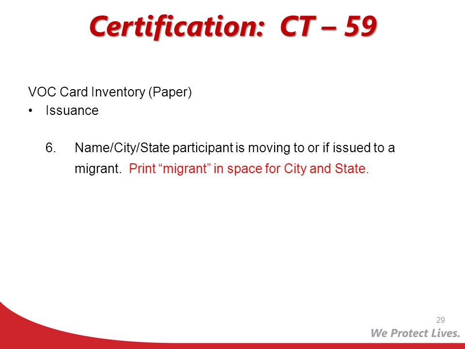 Certification: CT – 59 VOC Card Inventory (Paper) Issuance 6.Name/City/State participant is moving to or if issued to a migrant. Print migrant in spac