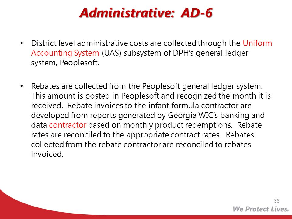 Administrative: AD-6 District level administrative costs are collected through the Uniform Accounting System (UAS) subsystem of DPHs general ledger sy