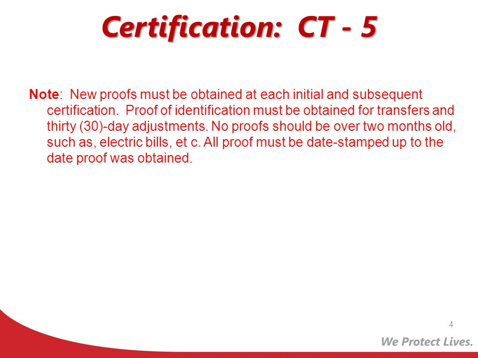 Certification: CT – 21 Procedures for Completing the Verification of Residency and/or Income: (1)Write in the name(s) of the WIC applicant(s) along with the address that is given.