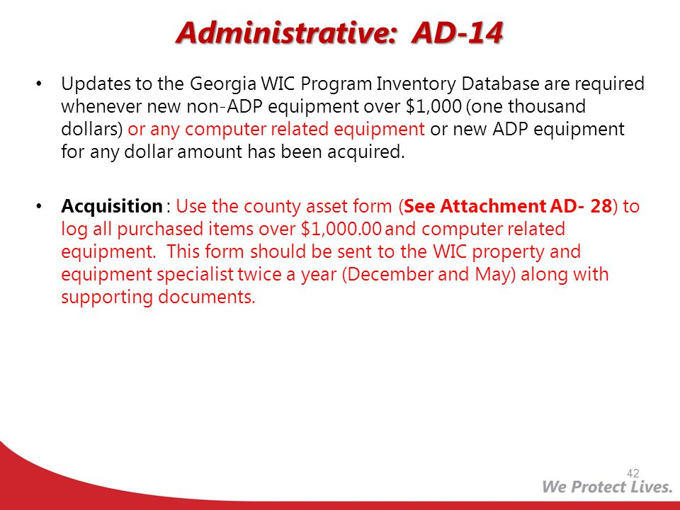 Administrative: AD-14 Updates to the Georgia WIC Program Inventory Database are required whenever new non-ADP equipment over $1,000 (one thousand doll