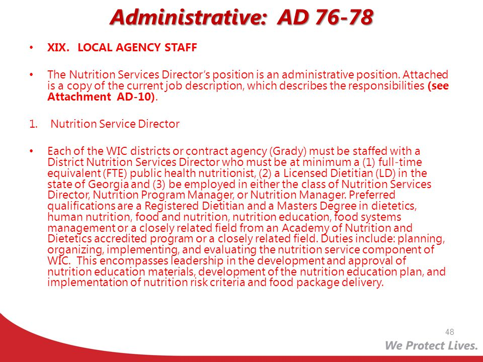 Administrative: AD 76-78 XIX.LOCAL AGENCY STAFF The Nutrition Services Directors position is an administrative position. Attached is a copy of the cur