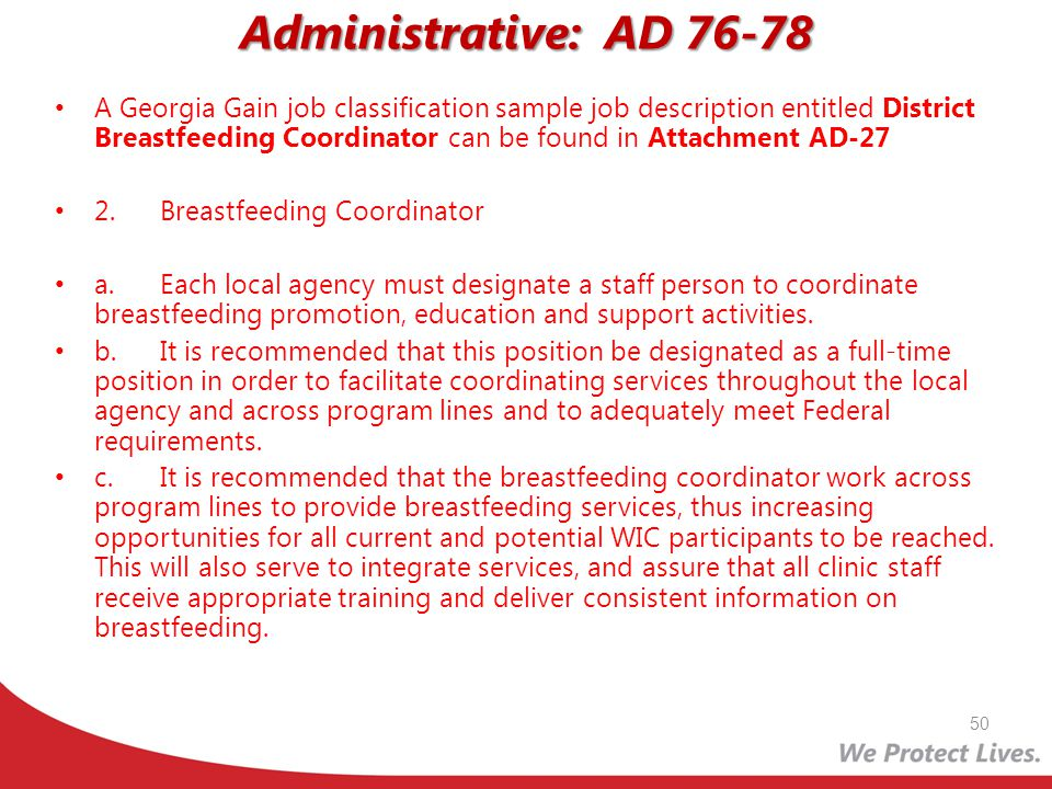 Administrative: AD 76-78 A Georgia Gain job classification sample job description entitled District Breastfeeding Coordinator can be found in Attachme