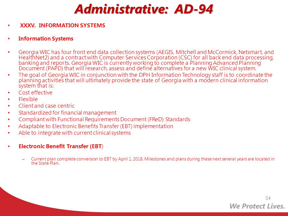 Administrative: AD-94 XXXV. INFORMATION SYSTEMS Information Systems Georgia WIC has four front end data collection systems (AEGIS, Mitchell and McCorm