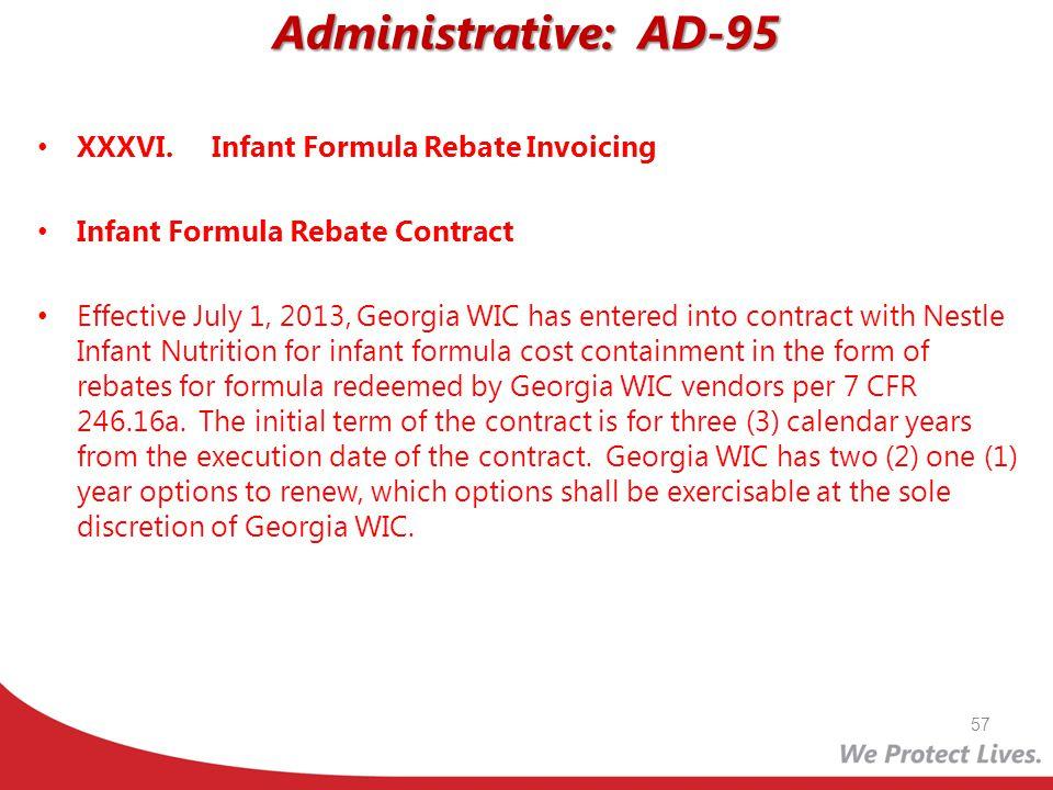 Administrative: AD-95 XXXVI. Infant Formula Rebate Invoicing Infant Formula Rebate Contract Effective July 1, 2013, Georgia WIC has entered into contr