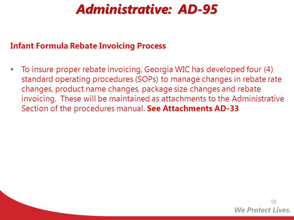 Administrative: AD-95 Infant Formula Rebate Invoicing Process To insure proper rebate invoicing, Georgia WIC has developed four (4) standard operating