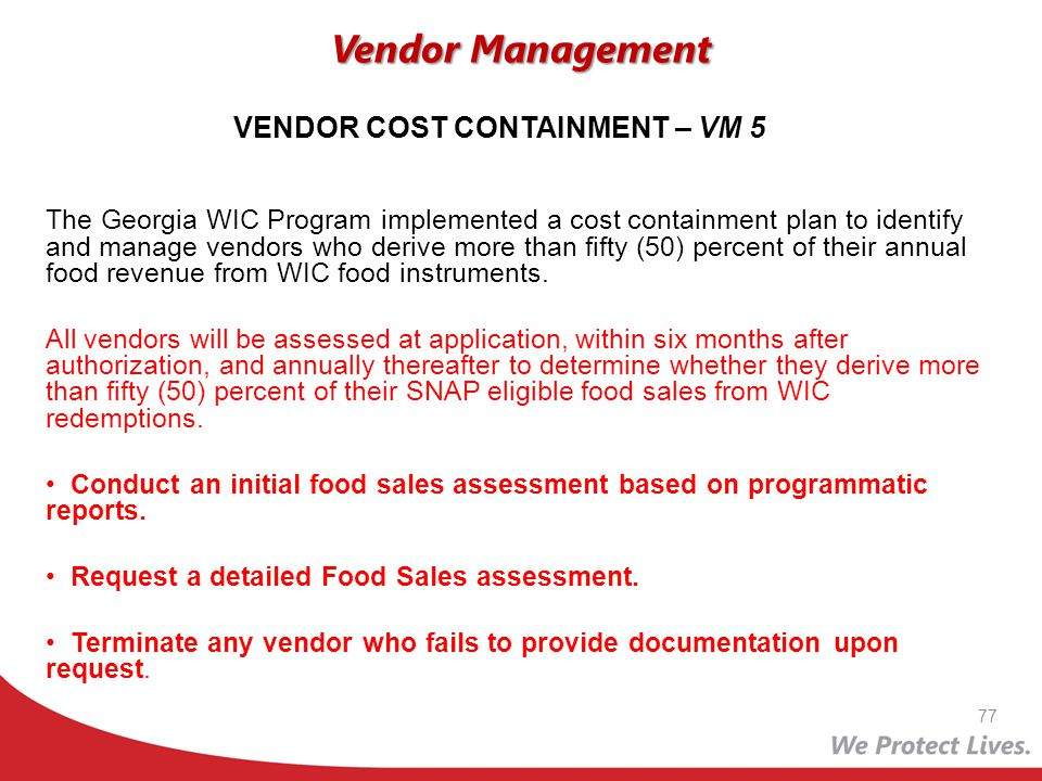 The Georgia WIC Program implemented a cost containment plan to identify and manage vendors who derive more than fifty (50) percent of their annual foo