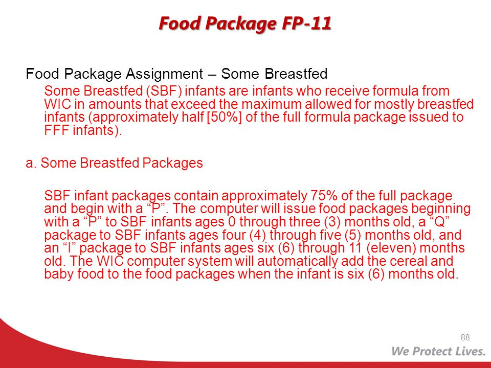 Food Package Assignment – Some Breastfed Some Breastfed (SBF) infants are infants who receive formula from WIC in amounts that exceed the maximum allo