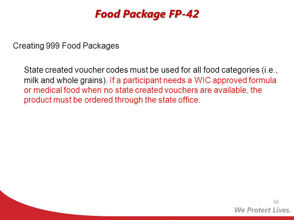 Creating 999 Food Packages State created voucher codes must be used for all food categories (i.e., milk and whole grains). If a participant needs a WI