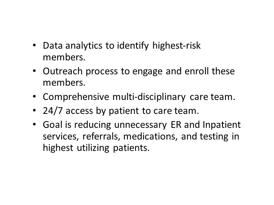 Advanced Care Coordination Clinic Data analytics to identify highest-risk members.