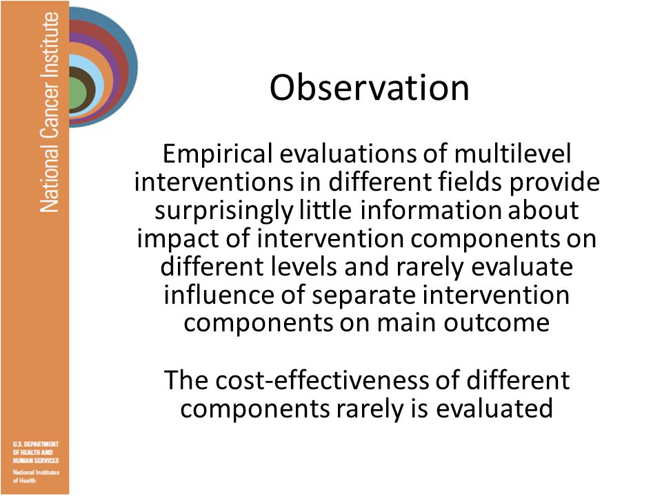 Overarching Issues Must we sacrifice resolution in evaluation designs to achieve maximum impact.