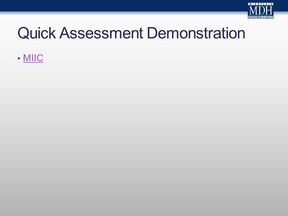 Quick Assessment Demonstration MIIC