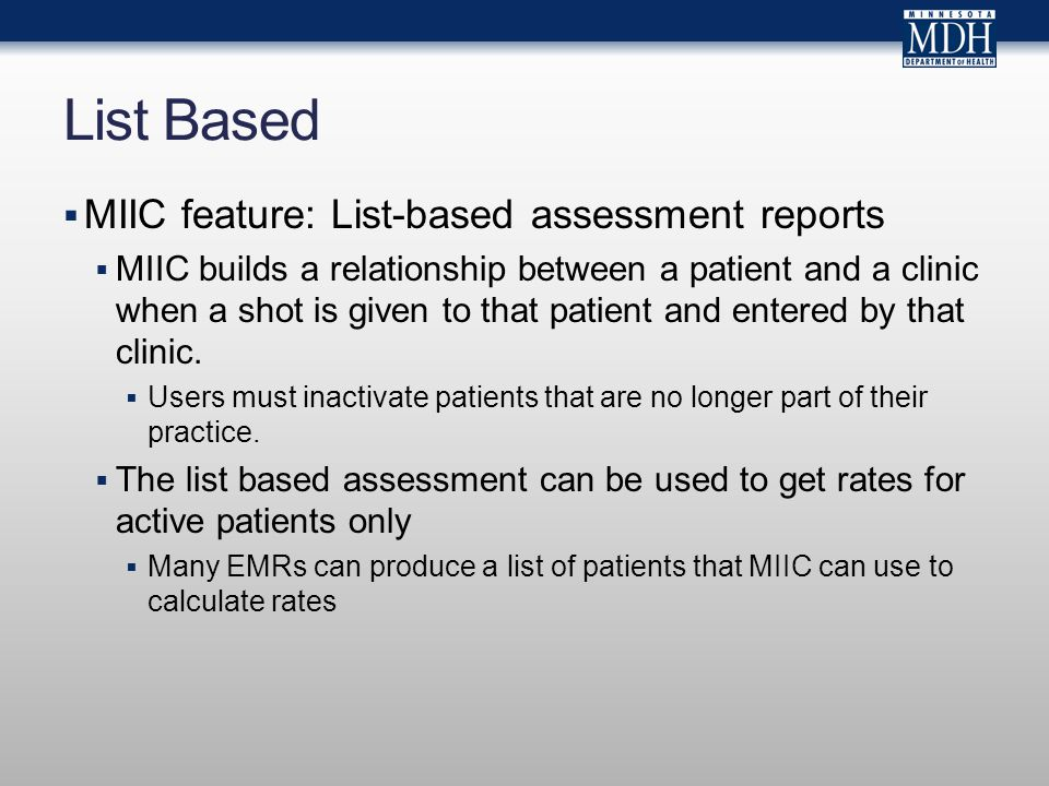 List Based MIIC feature: List-based assessment reports MIIC builds a relationship between a patient and a clinic when a shot is given to that patient and entered by that clinic.